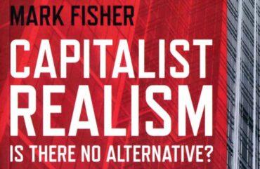 Mark Fisher proti prikazni kapitalizma